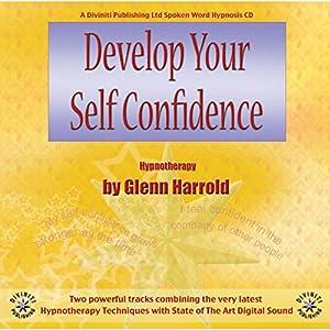 Develop Your Self-Confidence | [Glenn Harrold]