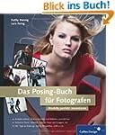 Das Posing-Buch f�r Fotografen: Setze...
