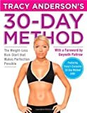 Tracy Andersons 30-Day Method: The Weight-Loss Kick-Start that Makes Perfection Possible [Hardcover] [2010] 1 Har/DVD Ed. Tracy Anderson, Gwyneth Paltrow