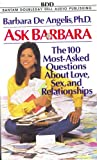 img - for Ask Barbara: The 100 Most-Asked Questions About Love, Sex, and Relationships [ Audio Cassette - Book on Tape ] book / textbook / text book