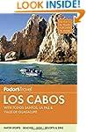 Fodor's Los Cabos: with Todos Santos,...