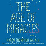 The Age of Miracles: A Novel | Karen Thompson Walker