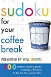 Sudoku for Your Coffee Break Presented by Will Shortz: 100 Wordless Crossword Puzzles (031235813X) by Shortz, Will