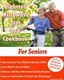 Diabetes Microwave Diet and Cookbook for Seniors