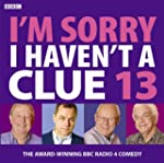 I'm Sorry I Haven't A Clue: Volume 13