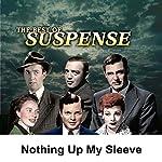 Suspense: Nothing Up My Sleeve | Joseph Kearns