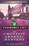 Diane Janes Poisonous Lies: The Croydon Arsenic Mystery (Great Unsolved Murders/20th C)