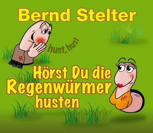 Bernd Stelter - Hörst Du Die Regenwürmer - Zortam Music