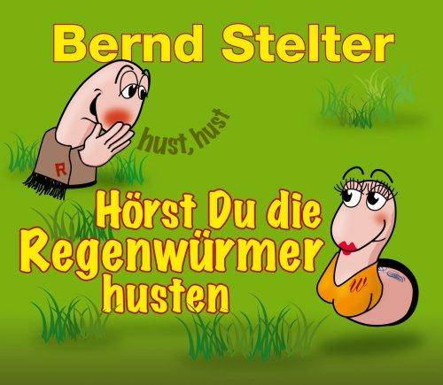 Bernd Stelter - Hörst du die Regenwürmer.. - Zortam Music