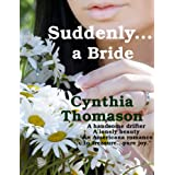 Suddenly a Bride ~ Cynthia Thomason