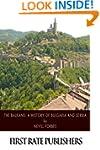 The Balkans: A History of Bulgaria an...