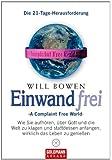 Einwandfrei: 'A Complaint Free World'. Wie Sie aufhören, über Gott und die Welt zu klagen und stattdessen anfangen, wirklich das Leben zu genießen. Die 21-Tage-Herausforderung