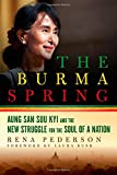 img - for The Burma Spring: Aung San Suu Kyi and the New Struggle for the Soul of a Nation book / textbook / text book