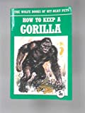 How to keep a gorilla