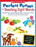 img - for Perfect Poems for Teaching Sight Words: Delightful Poems, Research-Based Lessons, and Instant Activities That Teach the Top High-Frequency Words (Teaching Resources) by Ellermeyer, Deborah, Rowell, Judith (2005) Paperback book / textbook / text book