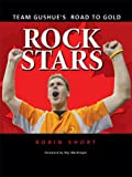 img - for Rock Stars: Team Gushue's Road to Gold book / textbook / text book