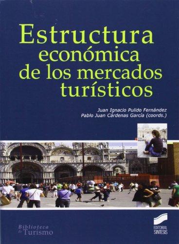 LA ESTRUCTURA ECONOMICA DE LOS MERCADOS TURISTICOS