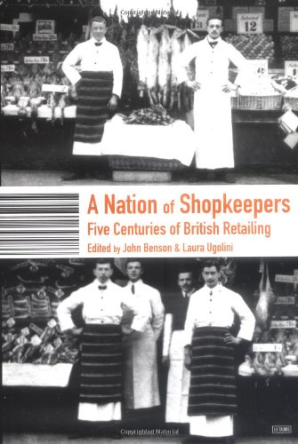 Nation of Shopkeepers: Retailing in Britain 1550-2000