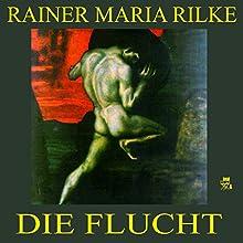 Die Flucht (       ungekürzt) von Rainer Maria Rilke Gesprochen von: Walter Gellert