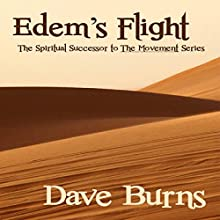 Edem's Flight: The Movement, Book 3 (       UNABRIDGED) by Dave Burns Narrated by Alan Caudle