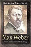 Max Weber and the Idea of Economic Sociology (069107013X) by Swedberg, Richard