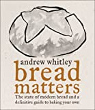 cover of BREAD MATTERS: The State of Modern Bread and a Definitive Guide to Baking Your Own
