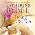 Doing It Over: Most Likely to, Book 1 Hörbuch von Catherine Bybee Gesprochen von: Cristina Panfilio