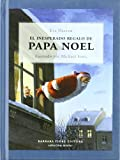 img - for El inesperado regalo de papa noel, Dona Felicidad y don Amor/ The Unexpected Gift of Papa Noel, Mrs. Happines and Mr Love (Spanish Edition) book / textbook / text book