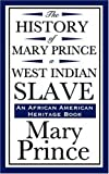 img - for The History of Mary Prince, a West Indian Slave (an African American Heritage Book) by Mary Prince (2008-01-17) book / textbook / text book