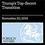 Trump's Top-Secret Transition | David Priess