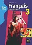 Rives bleues Livre unique de Français 3e éd. 2012 - Manuel de l'élève