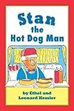 Stan the Hot Dog Man (1930900392) by Kessler, Leonard P.
