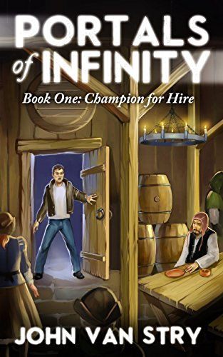 John Van Stry - Portals of Infinity: Book One: Champion for Hire (English Edition)
