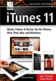 iTunes 11 Musik, Videos & B�cher f�r Ihr iPhone, iPad, iPod, Mac und Windows inkl. iCloud & iTunes Match