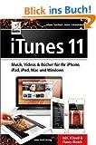 iTunes 11 Musik, Videos & B�cher f�r Ihr iPhone, iPad, iPod, Mac und Windows inkl. iCloud & iTunes Match