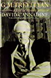 G M Trevelyan a Life In History (000686211X) by Cannadine, David