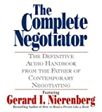 img - for The Complete Negotiator: The Definitive Audio Handbook From the Father of Contemporary Negotiating book / textbook / text book