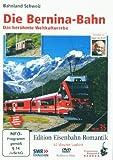 Die Bernina-Bahn - Das berühmte Weltkulturerbe