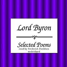 Lord Byron: Selected Poems | Livre audio Auteur(s) : George Gordon Byron Narrateur(s) : Frederick Davidson