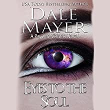Eyes to the Soul (       UNABRIDGED) by Dale Mayer Narrated by Caroline Shaffer