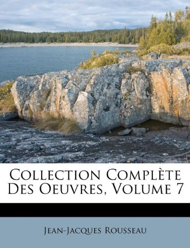 Collection Compl Te Des Oeuvres, Volume 7