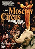 The Moscow Circus: Animals Under the Big Top [1993] [DVD] [2008]