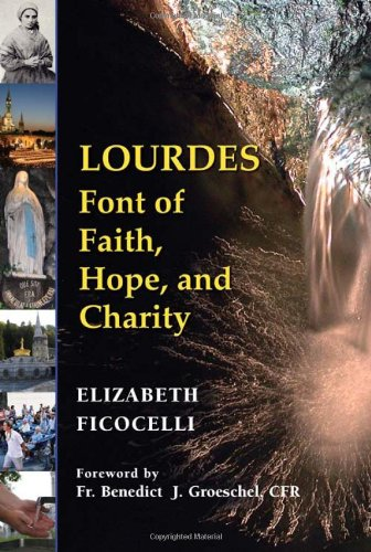 Lourdes: Font of Faith, Hope, and Charity