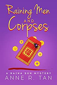 Raining Men And Corpses: A Fun Chinese Cozy Mystery by Anne R. Tan ebook deal