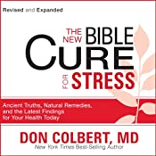 The New Bible Cure for Stress: Ancient Truths, Natural Remedies, and the Latest Findings for Your Health Today | [Don Colbert]