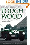 Touch Wood - The Autobiography of the...
