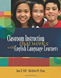 img - for By Jane Hill - Classroom Instruction That Works with English Language Learners (8/31/06) book / textbook / text book