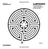 Mark Wallinger: Labyrinth: A Journey Through Londons Underground (Art on the Underground)