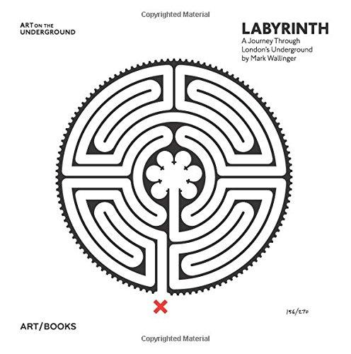 LABYRINTH: A Journey Through London's Underground by Mark Wallinger (Art on the Underground)