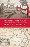 img - for Seeking the Cave: A Pilgrimage to Cold Mountain by James P. Lenfestey (2016-03-01) book / textbook / text book